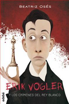 1. Erik Vogler y los crímenes del rey blanco
